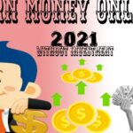 Earn online money with investment 2021